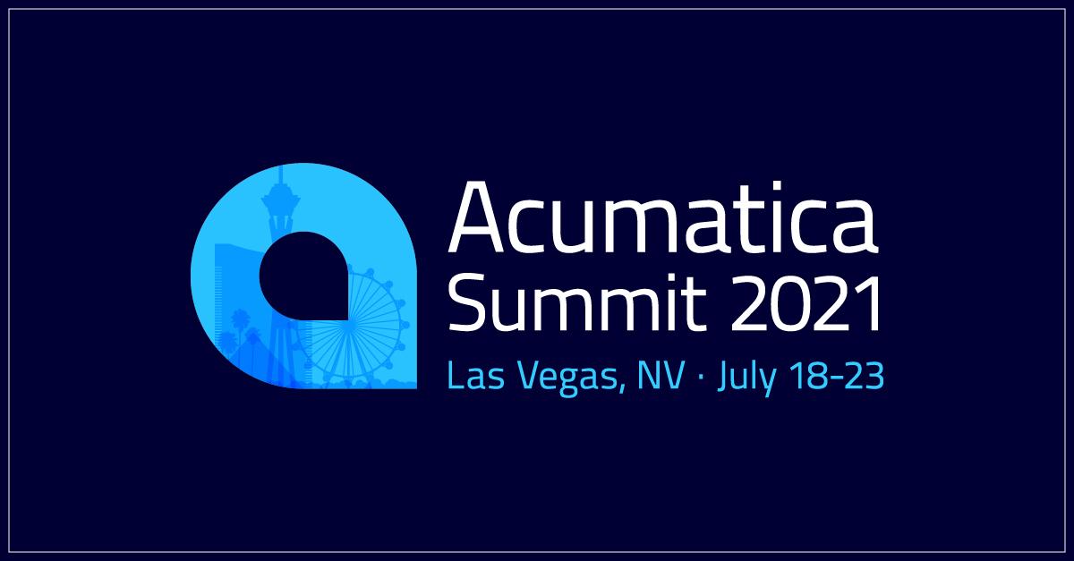 Acumatica Summit 2021. Las Vegas, NV. July 18-23.